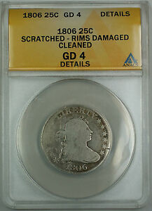 1806 Bust Silver Quarter 25c, ANACS Good-4 Details, Scratched RD Cleaned, AKR