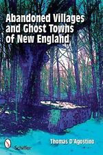 Abandoned Villages and Ghost Towns of New England, , D'Agostino, Thomas, Very Go