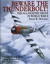 Beware the Thunderbolt!: The 56th Fighter Group ... by David R. McLaren