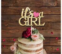 ITS A GIRL GLITTER CAKE TOPPER, GIRL GENDER REVEAL, BABY SHOWER, ANY COLOUR
