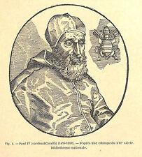 PAPE PAUL IV V PAPA PAOLO IV GRAVURE ENGRAVING 1895