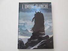 L'OMBRE BLANCHE T1 EO2013 TBE/TTBE LA TRAQUE DU SANS NOM  EDITION ORIGINALE DD1