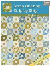 Scrap Quilting Strip by Strip  Kim Brackett