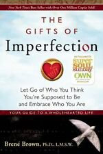 The Gifts of Imperfection: Let Go of Who You Think You're Supposed to Be and Em