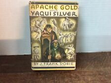 Apache Gold and Yaqui Silver by J. Frank Dobie 1939, Hardcover Signed Autograph