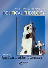 The Blackwell Companion to Political Theology by Scott, Cavanaugh