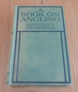 A Book on Angling by Francis Francis, 1920 hardcover, treatise on art of angling
