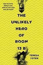 El héroe improbable de habitación 13b por Teresa Toten (Nuevo Libro De Bolsillo, 2015)