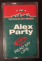 ALEX PARTY - READ MY LIPS Cassette Single Cleveland City Imports CCIMC17000 EX