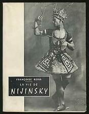 Francoise REISS / La Vie De Nijinsky First Edition 1957