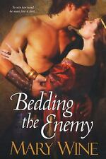 Bedding the Enemy by Wine, Mary