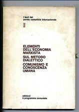 ELEMENTI ECONOMIA MARXISTA-METODO DIALETTICO-COMUNISMO E CONOSCENZA UMANA#P.C.I.