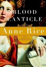 The Vampire Chronicles: Blood Canticle Bk. 10 by Anne Rice (2003, Hardcover)
