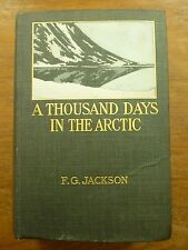 1899 A THOUSAND DAYS in the ARCTIC Jackson FRANZ JOSEF LAND Expedition NANSEN