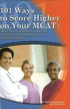 101 Ways to Score Higher on Your MCAT: What You Need to Know About The Medical C