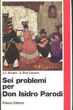 Borges - Bioy Casares: Sei problemi per Don Isidro Parodi .  Palazzi editore1971