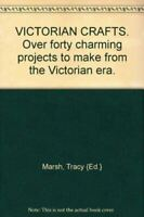 Like New, Victorian Crafts: More Than 45 Charming Projects to Make from the Vict
