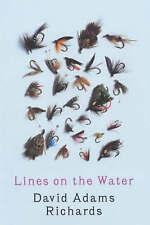 NEW FISHING BOOK Lines on the Water by David Adams Richards Hardback Rare