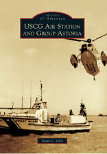 USCG Air Station and Group Astoria [Images of America] [OR] [Arcadia Publishing]