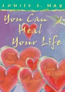 You Can Heal Your Life: Special Edition - Paperback By Hay, Louise - GOOD