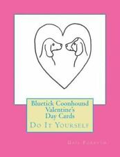 Bluetick Coonhound Valentine's Day Cards : Do It Yourself by Gail Forsyth.