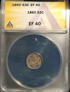 1860 3 Cent Silver == ANACS XF-40 == Nice Original Look == Free Shipping  !