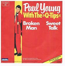 "Paul Young & the Q-Tips - Broken man / Sweet talk / 7"" Single von 1982"