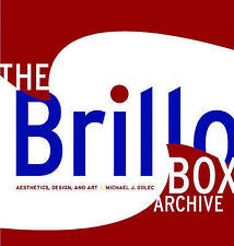 The Brillo Box Archive: Aesthetics, Design, and Art by Michael J. Golec...