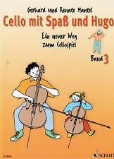 Violoncello Noten Schule : Cello mit Spaß und Hugo Band 3 (G. + R. Mantel)