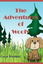 The Adventures of Woofy by Caryn Whitfield (2013, Paperback)