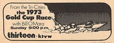 "1973 GOLD CUP HYDROPLANE RACE KTVW TV AD~FROM TRI CITIES BILL O""MARA~SEATTLE"