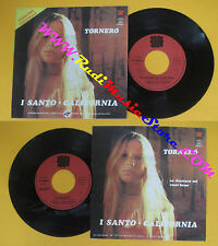 LP 45 7'' I SANTO CALIFORNIA Tornero' Se davvero mi vuoi bene 1974 no cd mc dvd*
