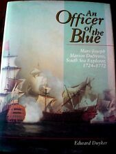 AN OFFICER OF THE BLUE: M-J M DUFRESNE, Sth SEA EXPLORER 1742-1772 - E DUYKER