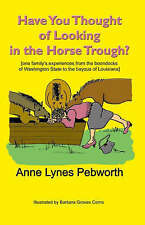 NEW Have You Thought of Looking in the Horse Trough? by Anne Lynes Pebworth