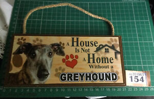 """Small Hanging Sign Gift """"A House Is Not A Home Without a Greyhound"""""""