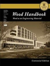 Centennial Edition: Wood Handbook: Wood As an Engineering Material by Forest...