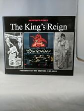 Anheuser Busch - the King's Reign:The History of the Brewery in St. Louis VG