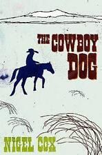 NEW The Cowboy Dog by Nigel Cox