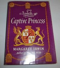 Elizabeth, Captive Princess by Margaret Irwin 1948 Hardcover with Dust Jacket87
