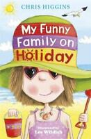 My Funny Family On Holiday by Higgins, Chris, Acceptable Used Book (Paperback) F