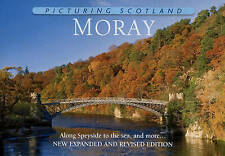 Moray: Picturing Scotland: Along Speyside to the, New, Books, mon0000151177