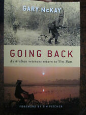 Going Back Australian 5 RAR Battalion veterans return to Viet Nam Gary McKay
