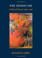 SIGNED The Intent on: Collected Poems 1962-2006 by Kenneth Irby (Hardback, 2009)