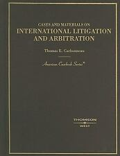 Cases and Materials on International Litigation and Arbitration (American Casebo