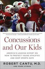 Concussions and Our Kids: America's Leading Expert on How to Protect Young Athle