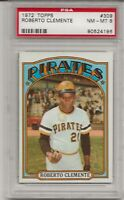 1972 TOPPS #309 ROBERTO CLEMENTE, PSA 8 NM-MT, HOF, PITTSBURGH PIRATES, L@@K !