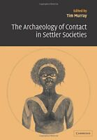 The Archaeology of Contact in Settler Societies (New Directions in Archaeology),