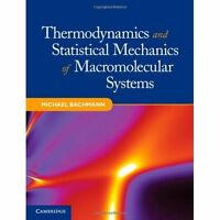 Thermodynamics and Statistical Mechanics of Macromolecular Systems 9781107014473
