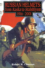 Russian Helmets 1916-2001 (Robert W. Clawson)