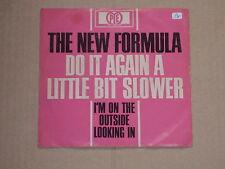 "THE NEW FORMULA -Do It Again A Little Bit Slower- 7"" 45"